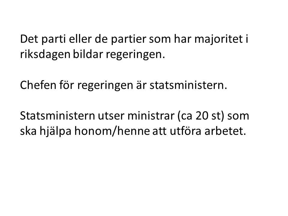 Det parti eller de partier som har majoritet i riksdagen bildar regeringen.