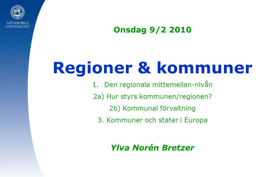 Regioner & kommuner Onsdag 9/2 2010 Ylva Norén Bretzer