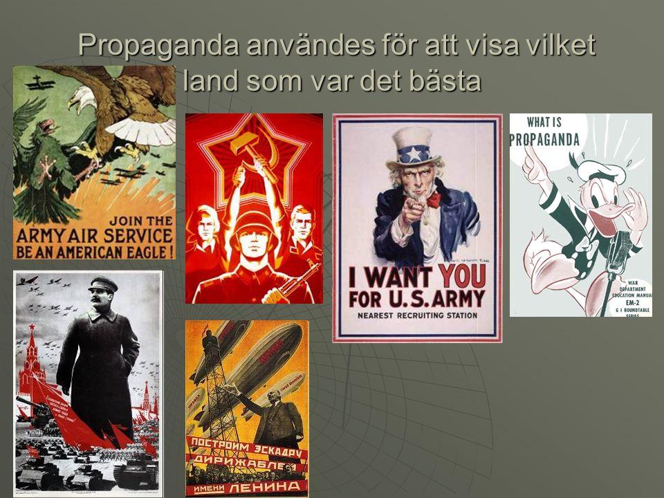 Propaganda användes för att visa vilket land som var det bästa