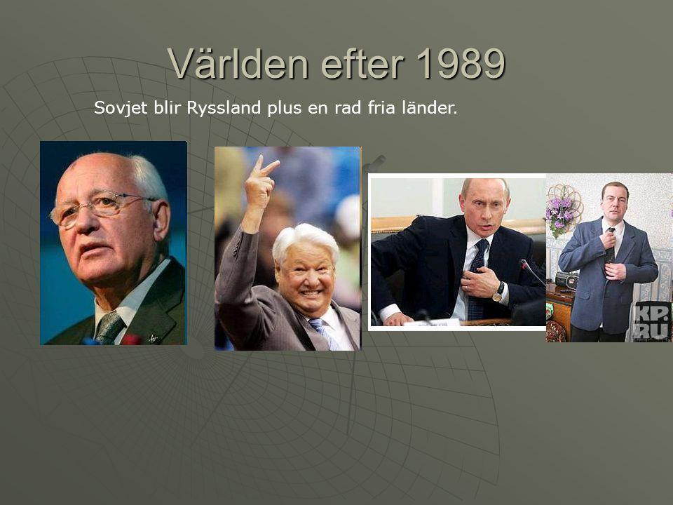 Världen efter 1989 Sovjet blir Ryssland plus en rad fria länder.