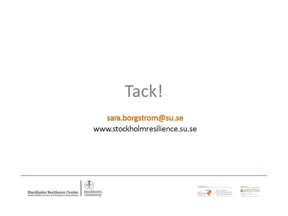 Tack! sara.borgstrom@su.se www.stockholmresilience.su.se