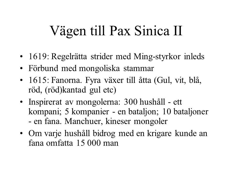 Vägen till Pax Sinica II