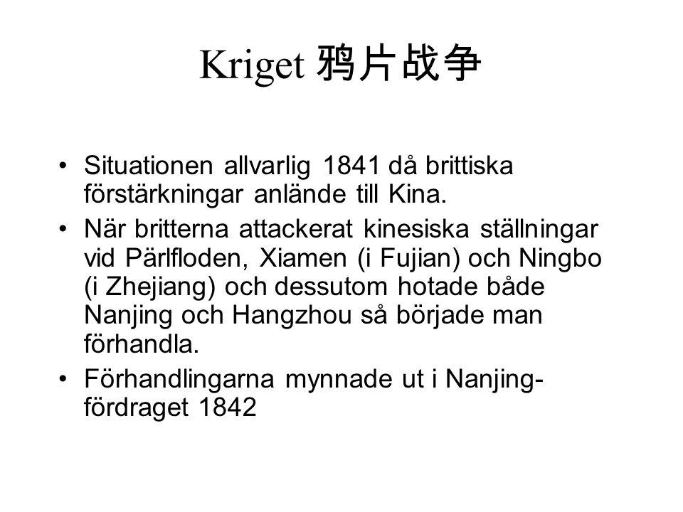 Kriget 鸦片战争 Situationen allvarlig 1841 då brittiska förstärkningar anlände till Kina.