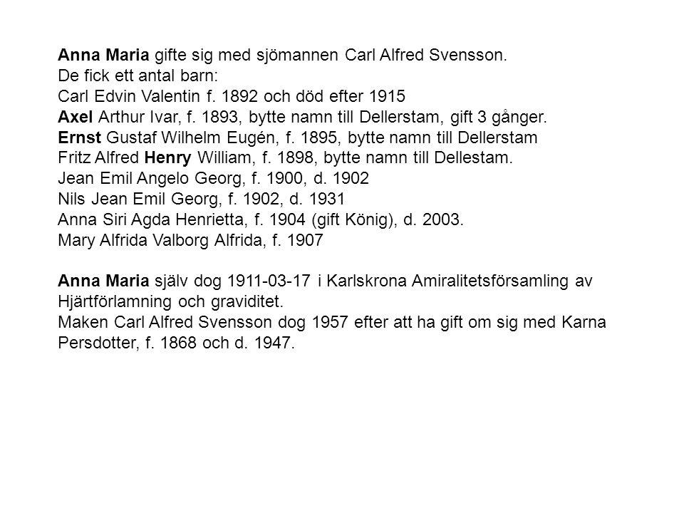 Anna Maria gifte sig med sjömannen Carl Alfred Svensson.