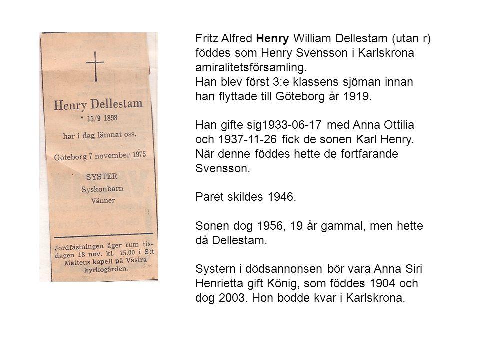 Fritz Alfred Henry William Dellestam (utan r) föddes som Henry Svensson i Karlskrona amiralitetsförsamling.