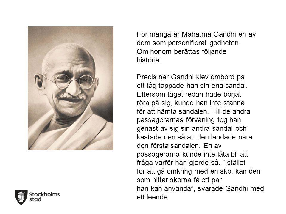 För många är Mahatma Gandhi en av