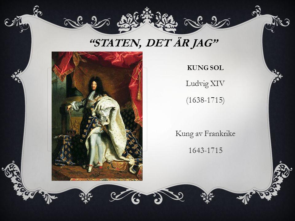 Staten, det är jag Ludvig XIV (1638-1715) Kung av Frankrike