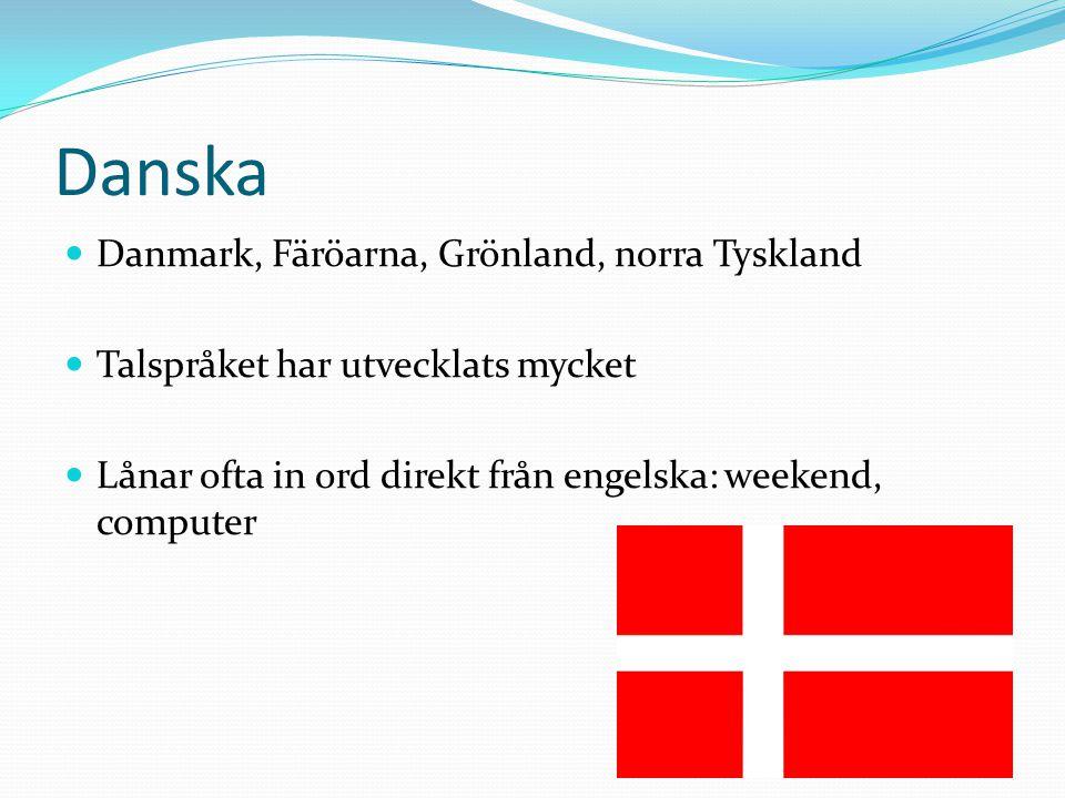 Danska Danmark, Färöarna, Grönland, norra Tyskland