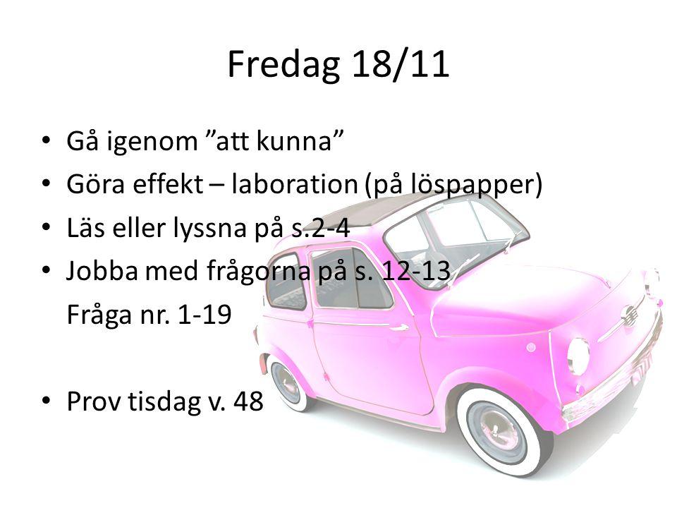 Fredag 18/11 Gå igenom att kunna