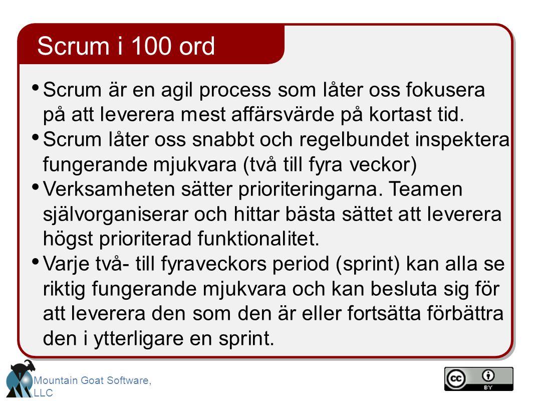 Scrum i 100 ord Scrum är en agil process som låter oss fokusera på att leverera mest affärsvärde på kortast tid.