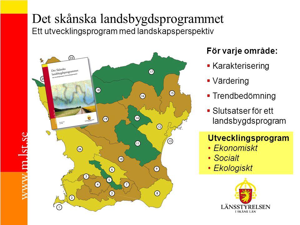 Det skånska landsbygdsprogrammet Ett utvecklingsprogram med landskapsperspektiv