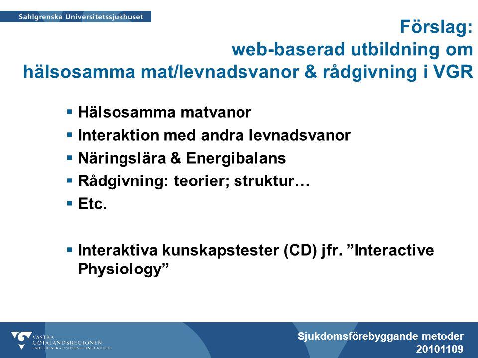 Förslag: web-baserad utbildning om hälsosamma mat/levnadsvanor & rådgivning i VGR