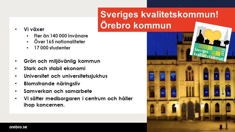 Sveriges kvalitetskommun! Örebro kommun