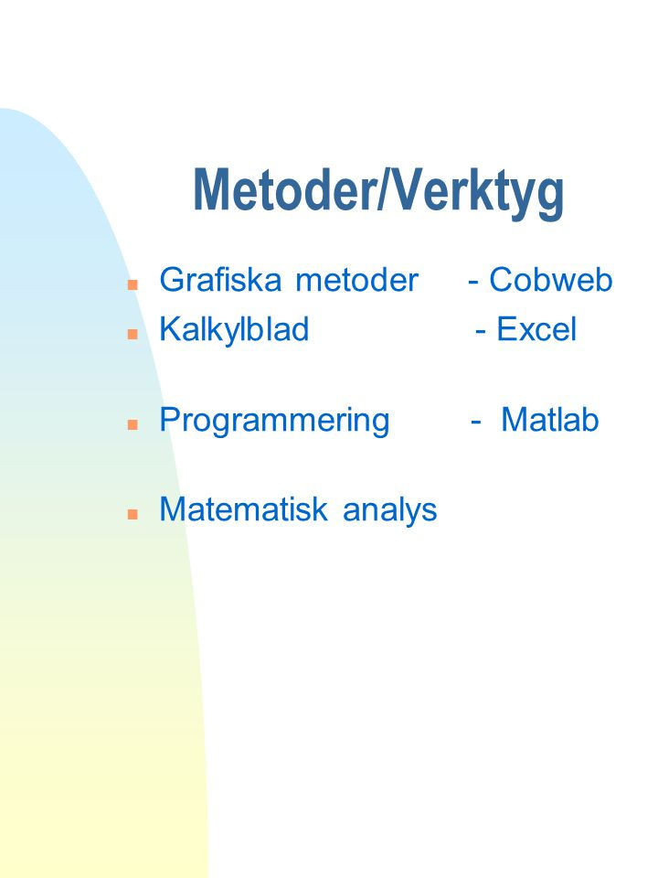 Metoder/Verktyg Grafiska metoder - Cobweb Kalkylblad - Excel