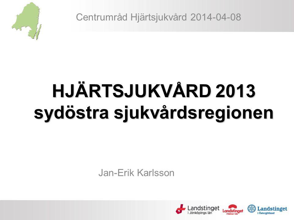 HJÄRTSJUKVÅRD 2013 sydöstra sjukvårdsregionen