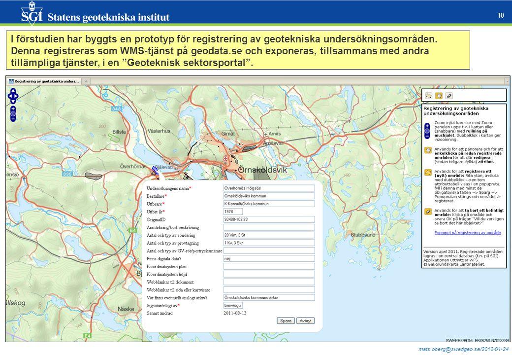 I förstudien har byggts en prototyp för registrering av geotekniska undersökningsområden.