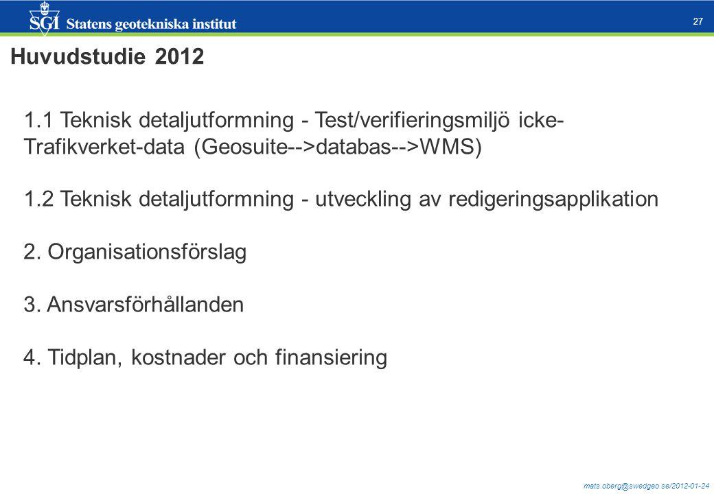 Huvudstudie 2012 1.1 Teknisk detaljutformning - Test/verifieringsmiljö icke-Trafikverket-data (Geosuite-->databas-->WMS)