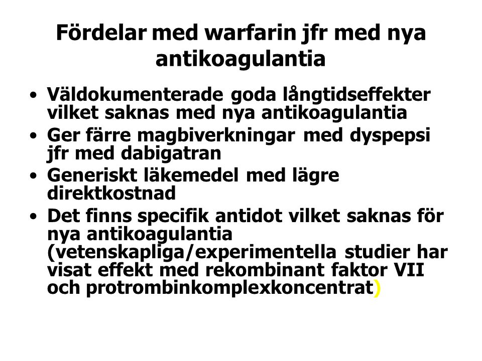 Fördelar med warfarin jfr med nya antikoagulantia