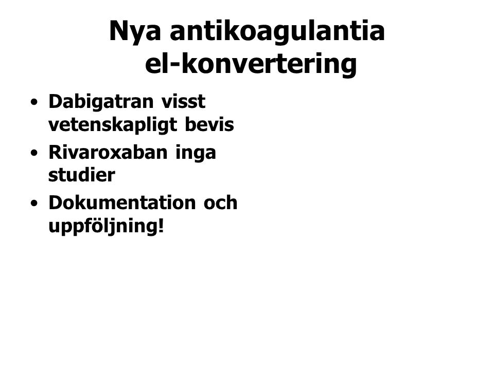 Nya antikoagulantia el-konvertering