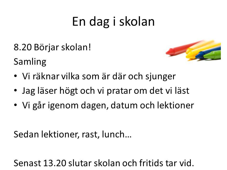 En dag i skolan 8.20 Börjar skolan! Samling