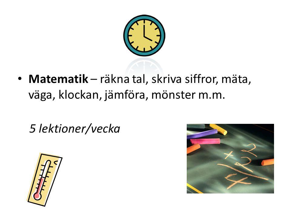 Matematik – räkna tal, skriva siffror, mäta, väga, klockan, jämföra, mönster m.m.