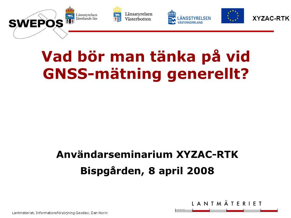 Vad bör man tänka på vid GNSS-mätning generellt