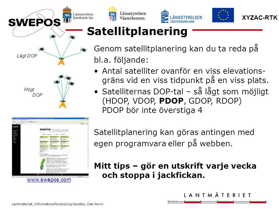 Satellitplanering Genom satellitplanering kan du ta reda på