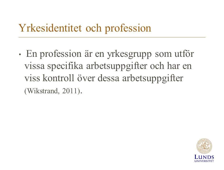 Yrkesidentitet och profession