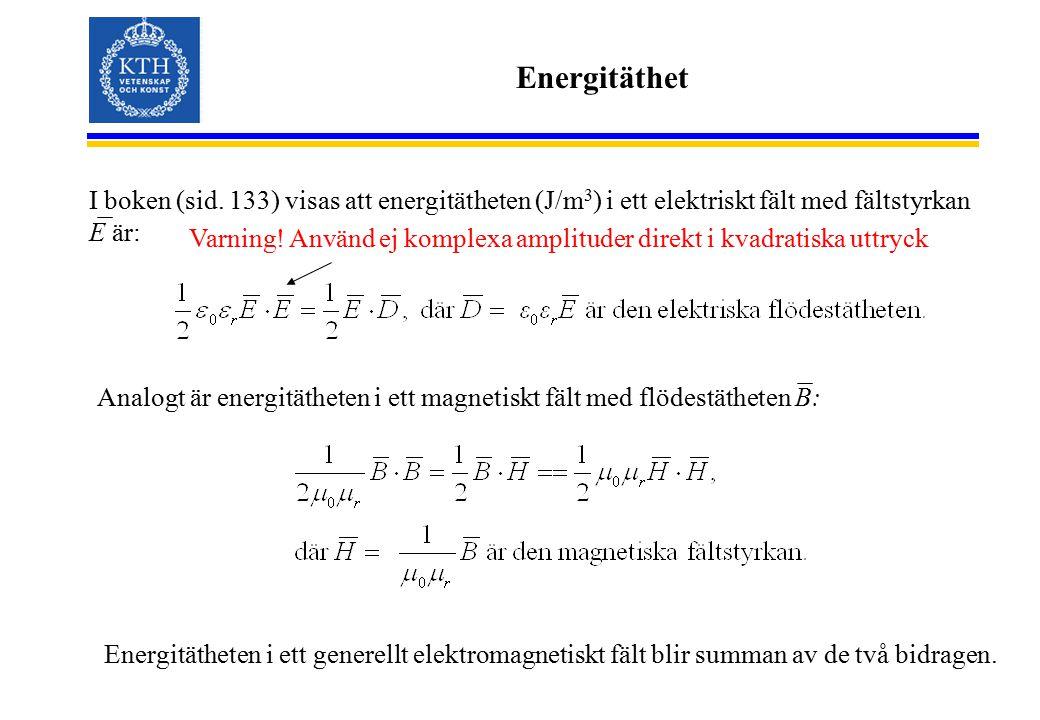 Energitäthet I boken (sid. 133) visas att energitätheten (J/m3) i ett elektriskt fält med fältstyrkan E är:
