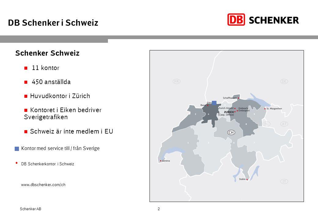 DB Schenker i Schweiz Schenker Schweiz 11 kontor 450 anställda