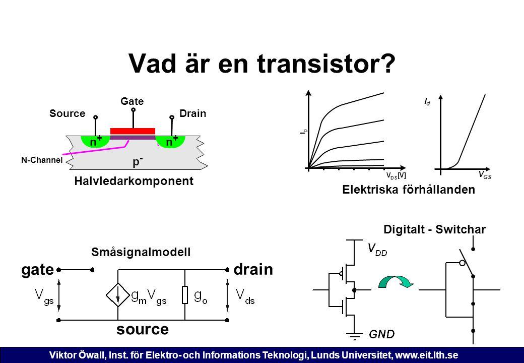 Vad är en transistor drain source gate Halvledarkomponent