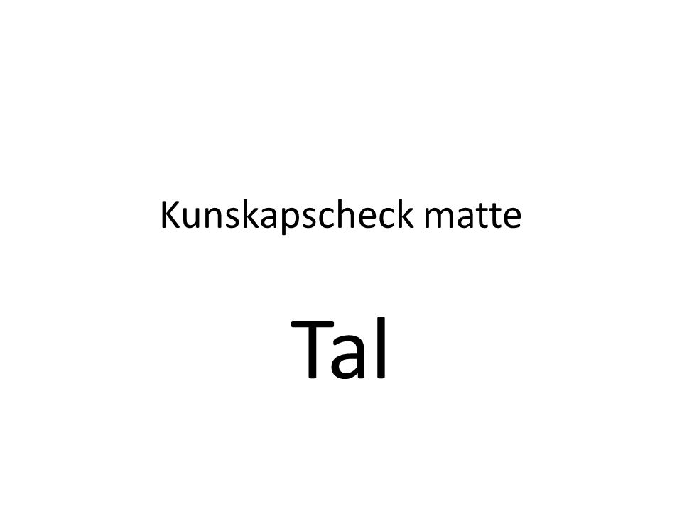 Kunskapscheck matte Tal