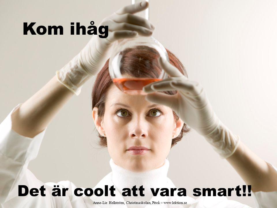 Det är coolt att vara smart!!