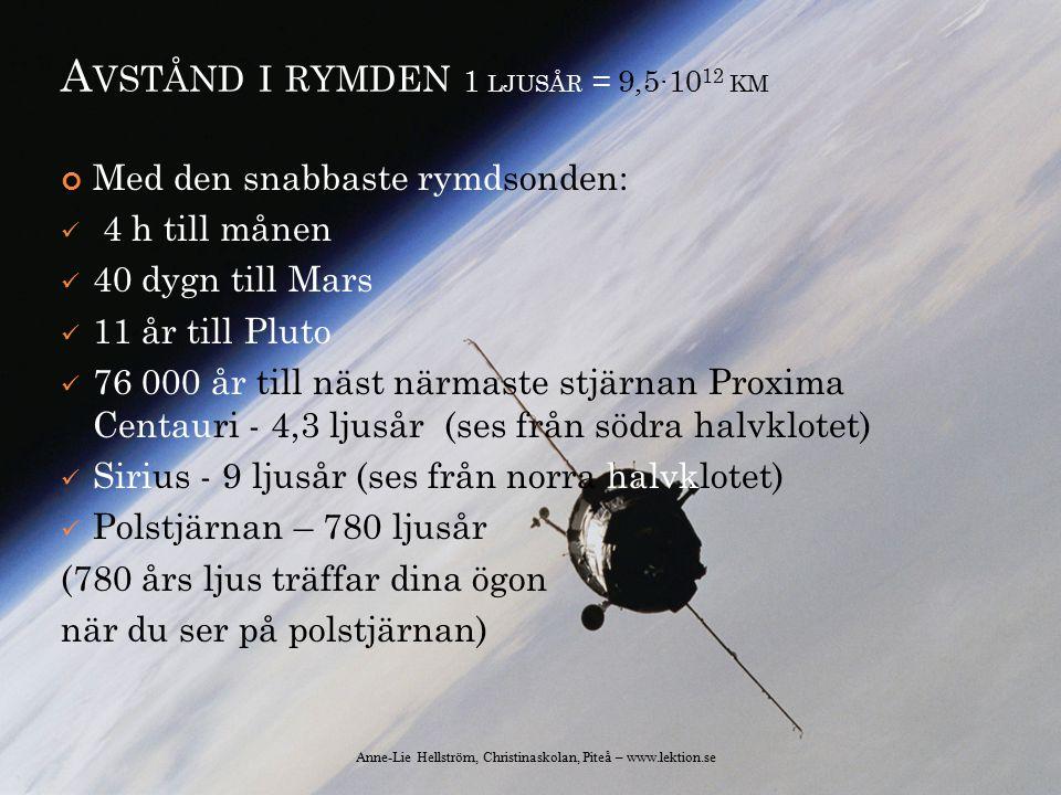 Avstånd i rymden 1 ljusår = 9,5∙1012 km