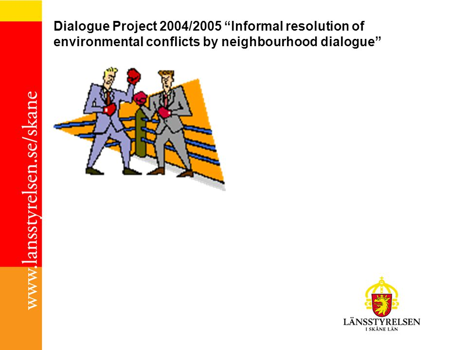 Dialogue Project 2004/2005 Informal resolution of environmental conflicts by neighbourhood dialogue
