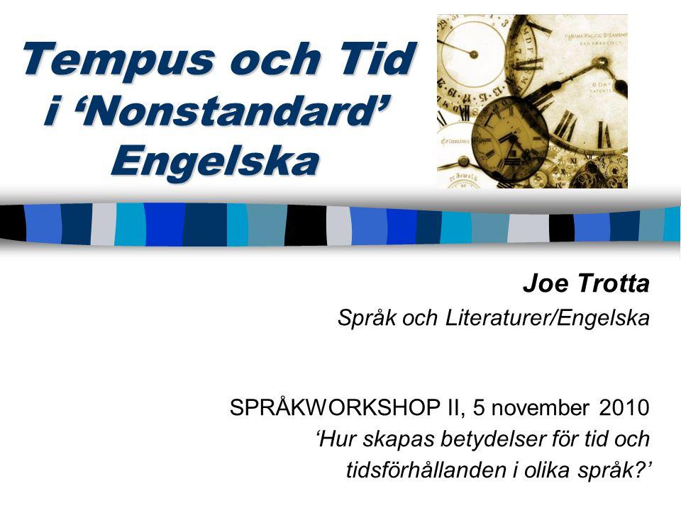 Tempus och Tid i 'Nonstandard' Engelska