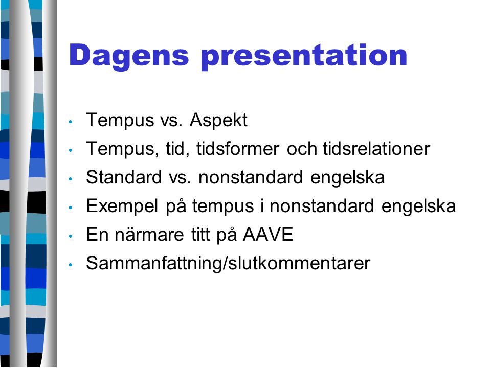 Dagens presentation Tempus vs. Aspekt