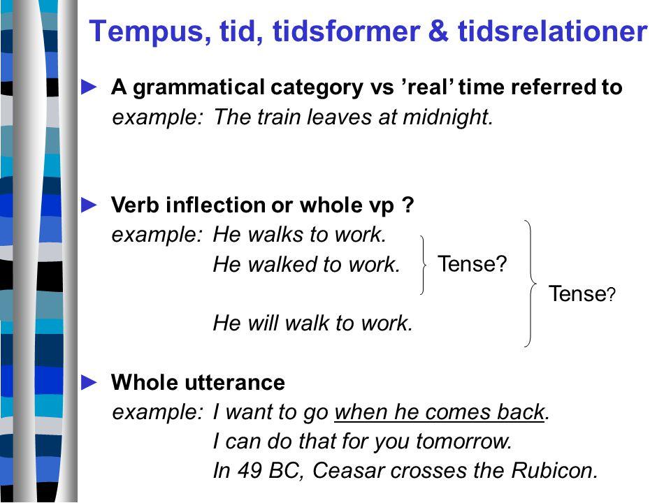 Tempus, tid, tidsformer & tidsrelationer