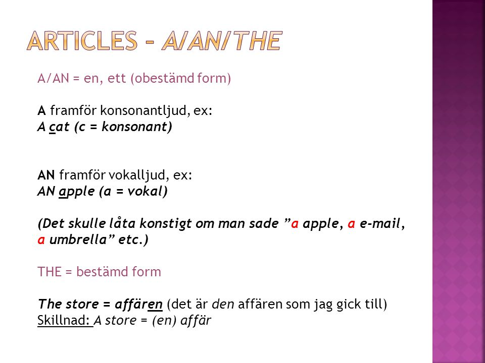 Articles – a/an/the A/AN = en, ett (obestämd form)