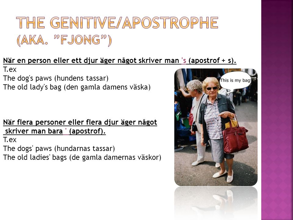 The genitive/apostrophe (aka. Fjong )