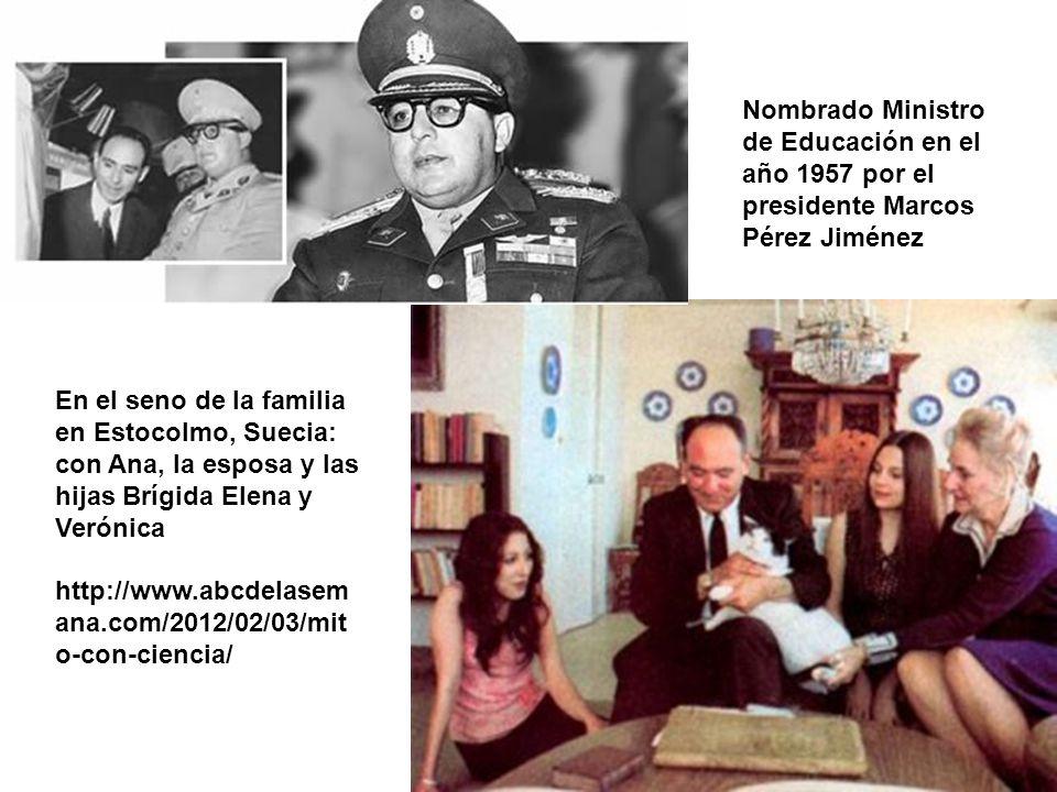 Nombrado Ministro de Educación en el año 1957 por el presidente Marcos Pérez Jiménez