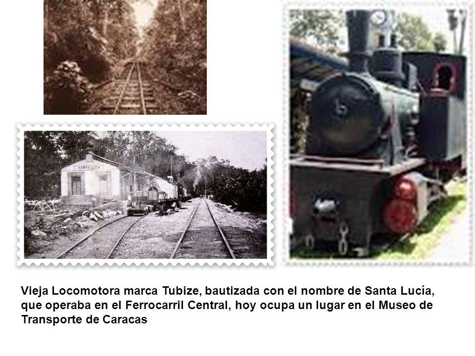 Vieja Locomotora marca Tubize, bautizada con el nombre de Santa Lucía, que operaba en el Ferrocarril Central, hoy ocupa un lugar en el Museo de Transporte de Caracas