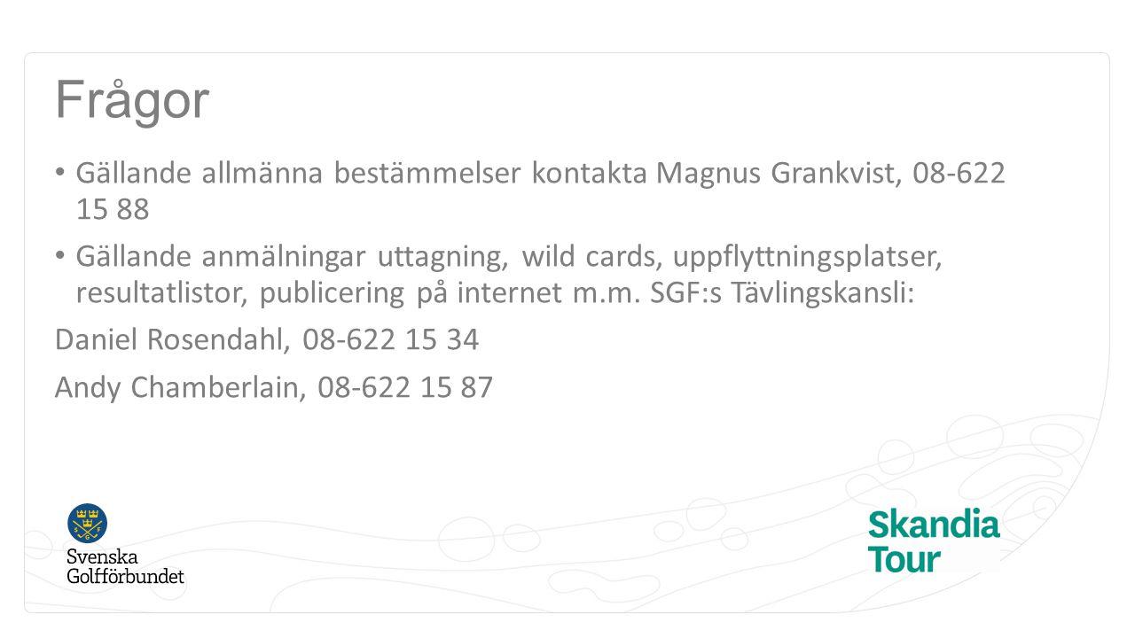 Frågor Gällande allmänna bestämmelser kontakta Magnus Grankvist, 08-622 15 88.