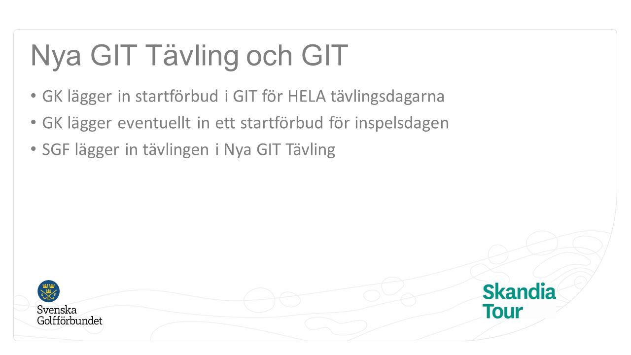 Nya GIT Tävling och GIT GK lägger in startförbud i GIT för HELA tävlingsdagarna. GK lägger eventuellt in ett startförbud för inspelsdagen.