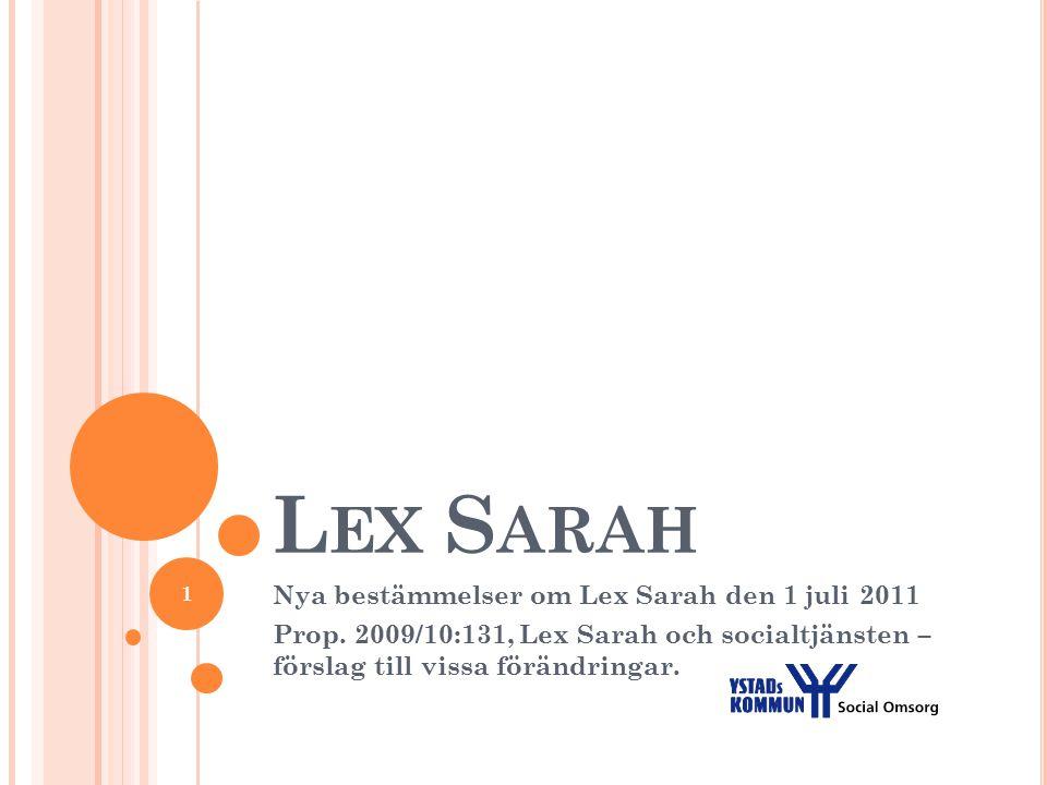 Lex Sarah Nya bestämmelser om Lex Sarah den 1 juli 2011