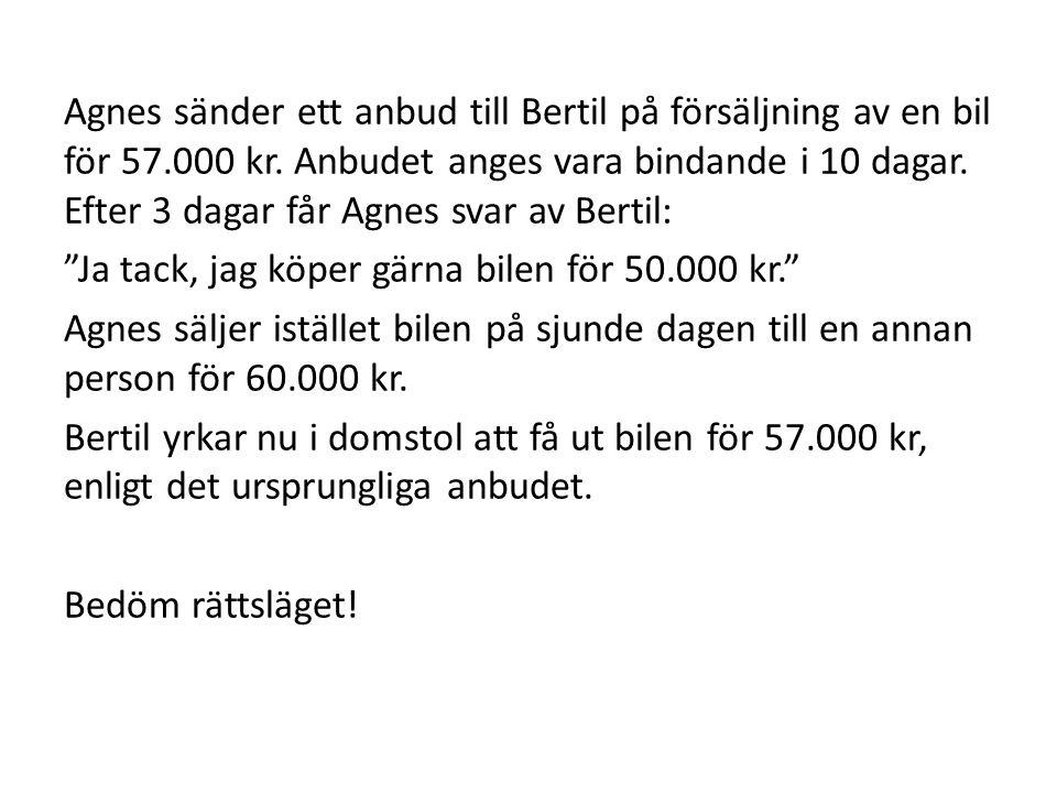 Agnes sänder ett anbud till Bertil på försäljning av en bil för 57