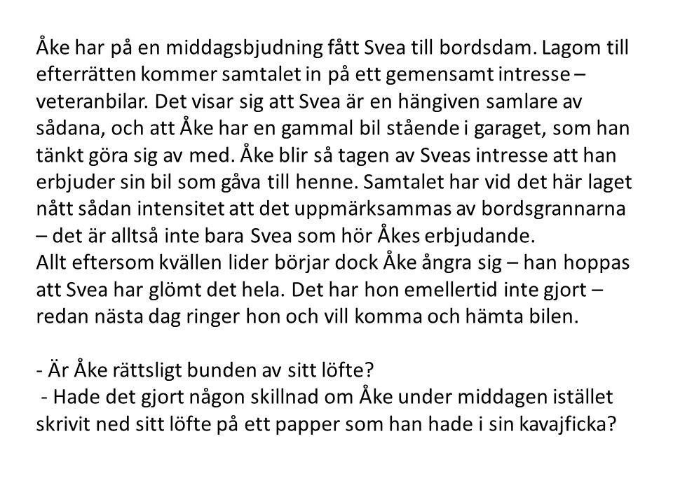 Åke har på en middagsbjudning fått Svea till bordsdam