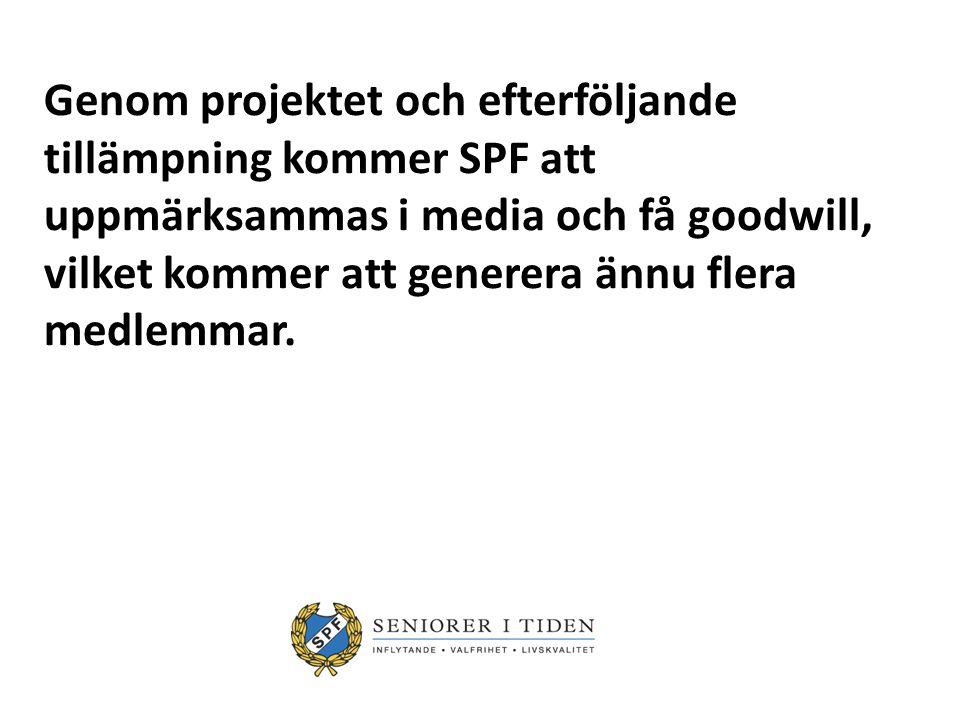 Genom projektet och efterföljande tillämpning kommer SPF att uppmärksammas i media och få goodwill, vilket kommer att generera ännu flera medlemmar.