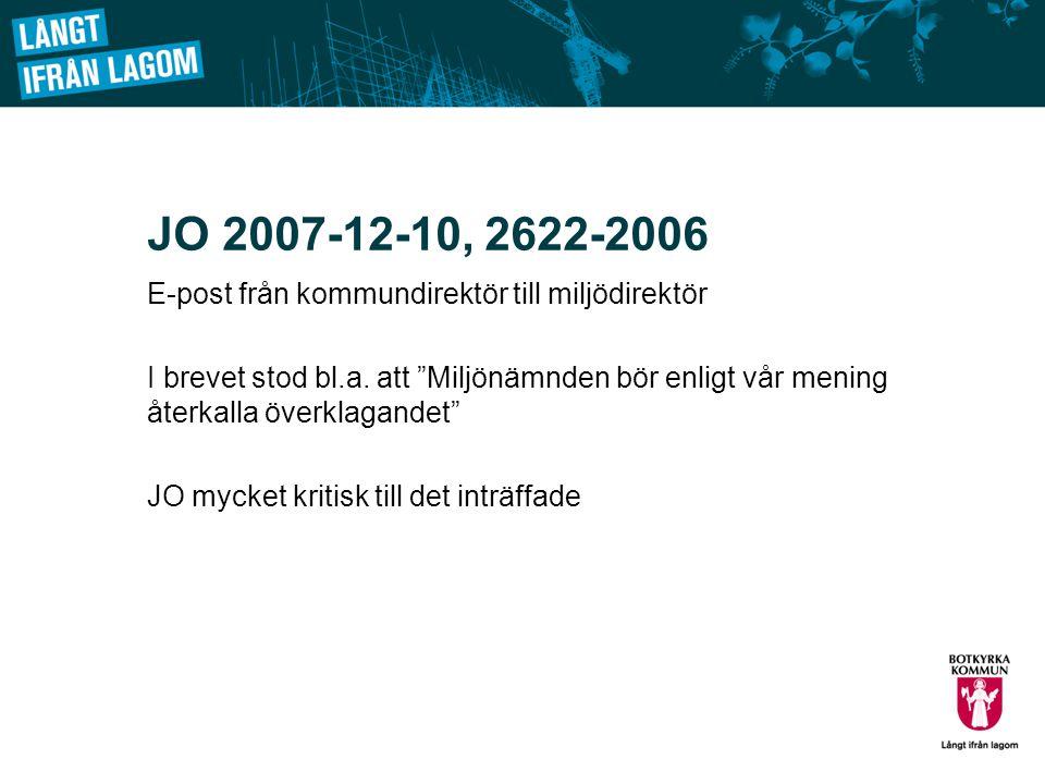 JO 2007-12-10, 2622-2006 E-post från kommundirektör till miljödirektör