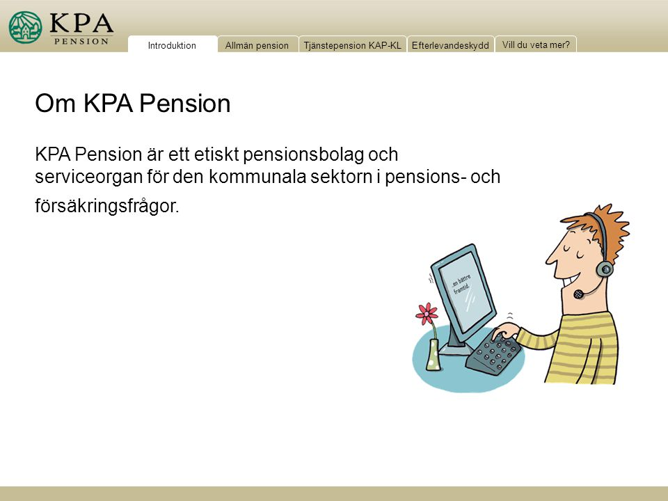 Introduktion Om KPA Pension.
